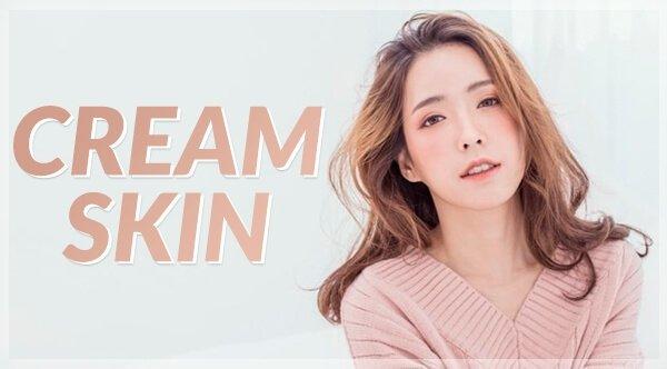 Cream Skin Trend